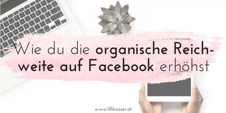 Die organische Reichweite auf Facebook erhöhen: 16 Tipps