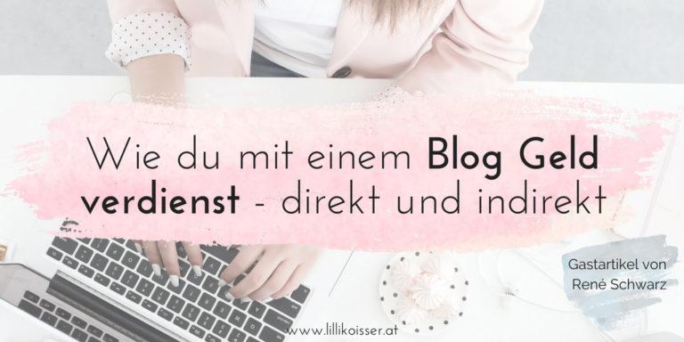 Wie du als Texter*in mit einem Blog Geld verdienen kannst – direkt und indirekt