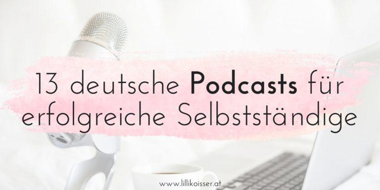13 deutsche Podcasts für erfolgreiche Selbstständige
