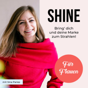 Podcast für Selbstständige: Shine-Podcast