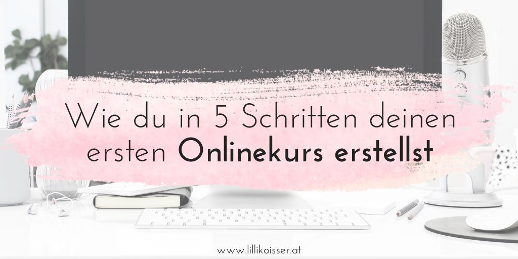 """Wie du deinen ersten Onlinekurs erstellst – in """"nur"""" 5 Schritten"""
