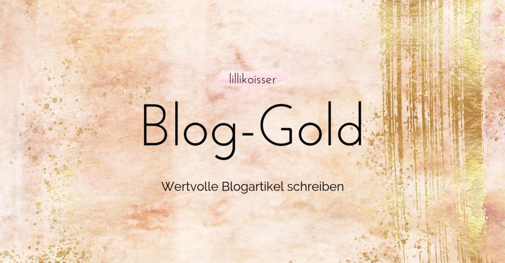 Blog-Gold Der Blog-Kurs von Texterin Lilli Koisser