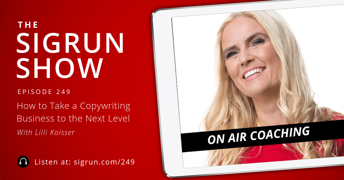 [On Air Coaching] How to Take a Copywriting Business to the Next Level with Lilli Koisser Sigrun Podcast