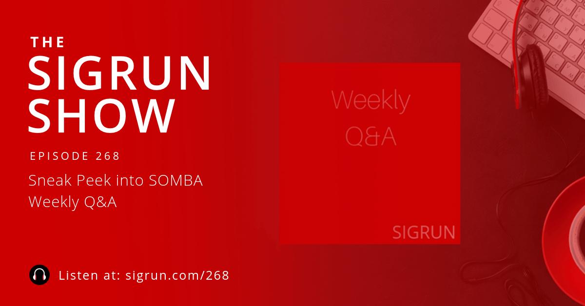 Sneak Peek into SOMBA Weekly Q&A Sigrun Podcast
