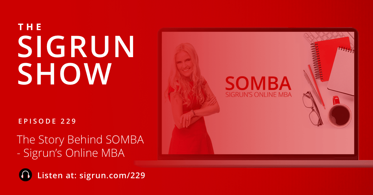 The Story Behind SOMBA – Sigrun's Online MBA Sigrun Podcast