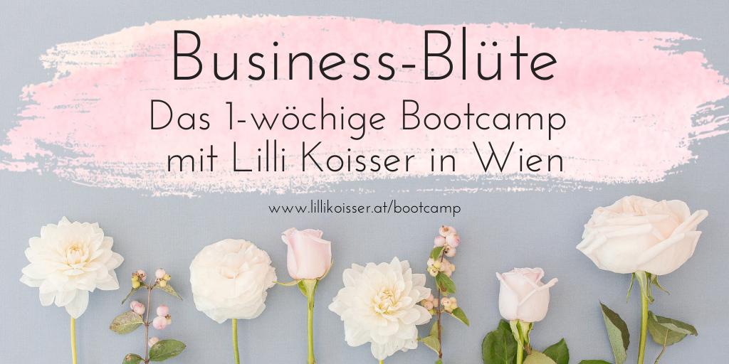Bootcamp Business-Blüte mit Texterin und Business-Coach Lilli Koisser