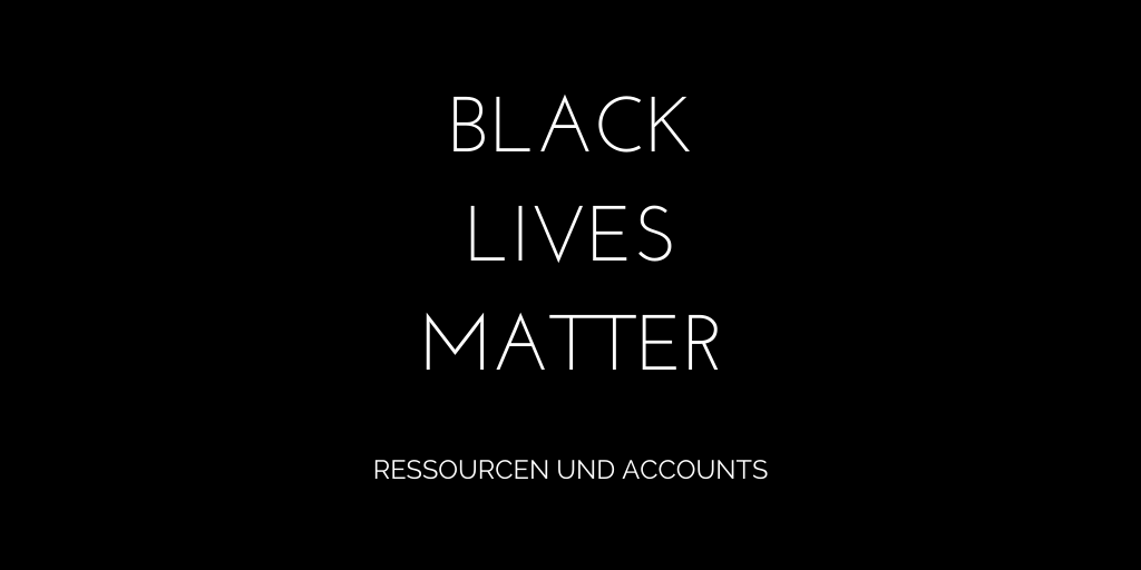 Black Lives Matter Ressourcen