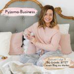 Pyjama-Business Podcast Folge 6: 20 Gründe, warum du einen Blog starten solltest