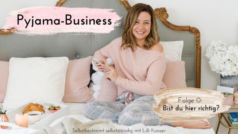 Pyjama-Business Podcast Folge 0: Bist du hier richtig?