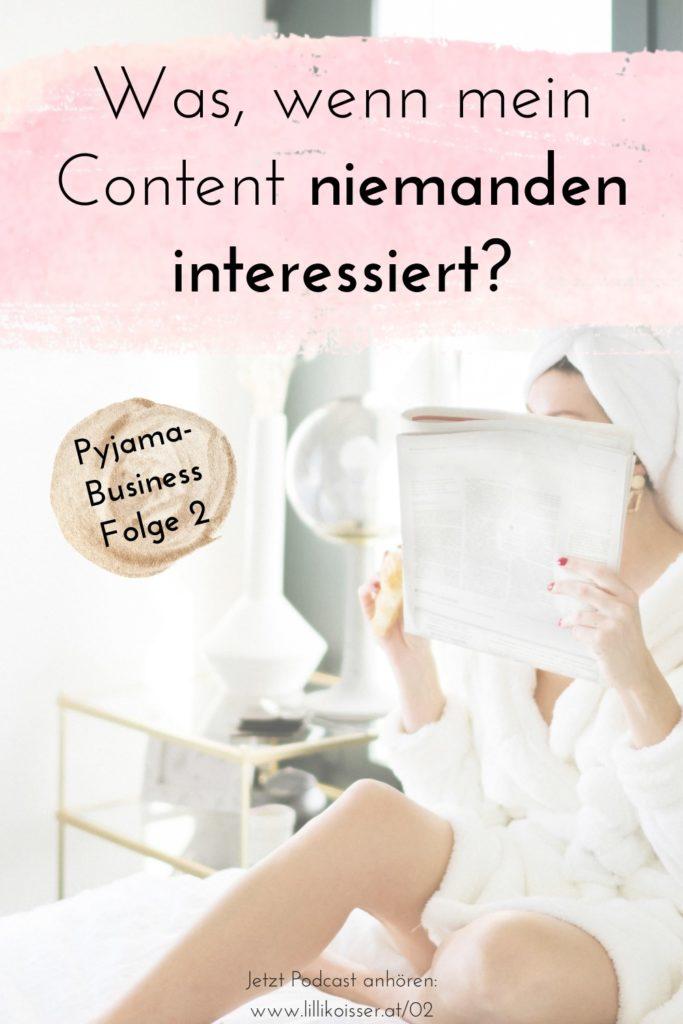 Pyjama-Business Podcast Folge 2: Was, wenn mein Content niemanden interessiert?
