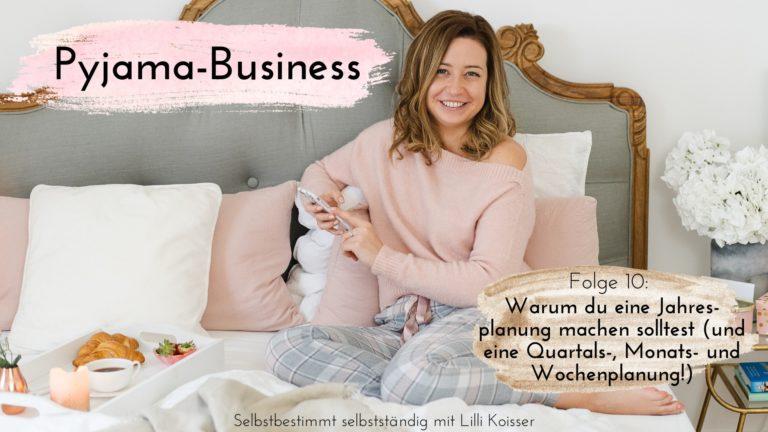 Pyjama-Business Podcast Folge 10 - Warum du eine Jahresplanung machen solltest (und eine Quartals-, Monats- und Wochenplanung!)