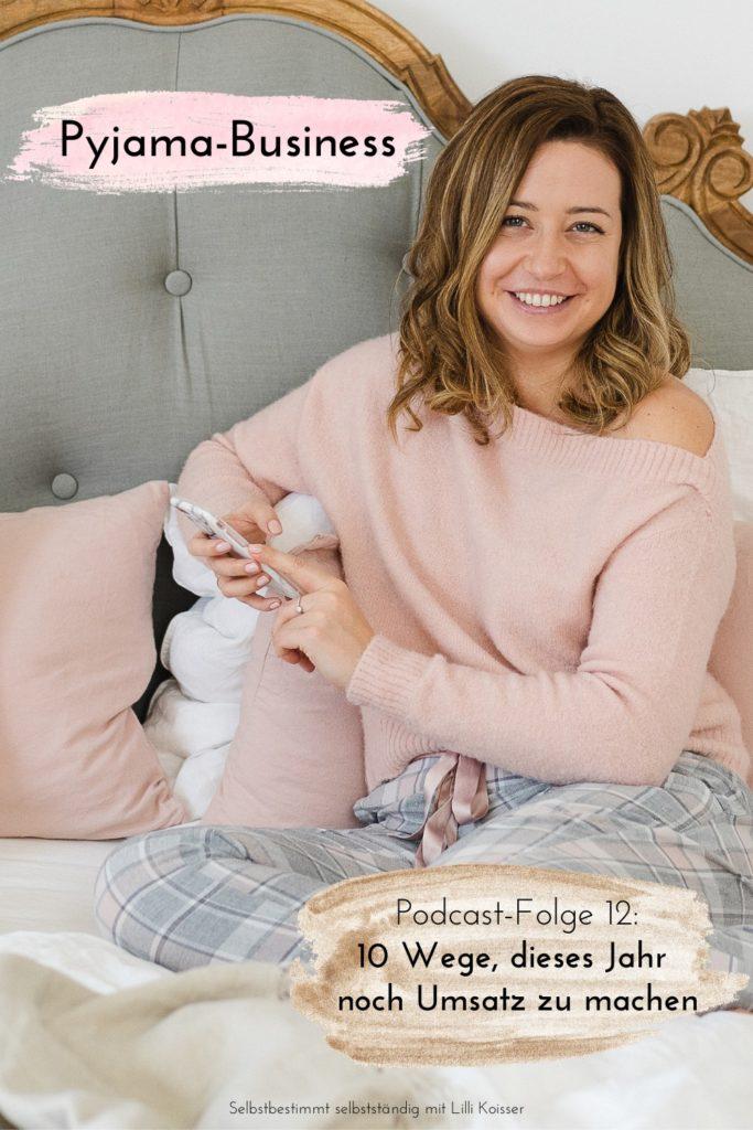 10 Wege, dieses Jahr noch Umsatz zu machen - Pyjama Business Podcast