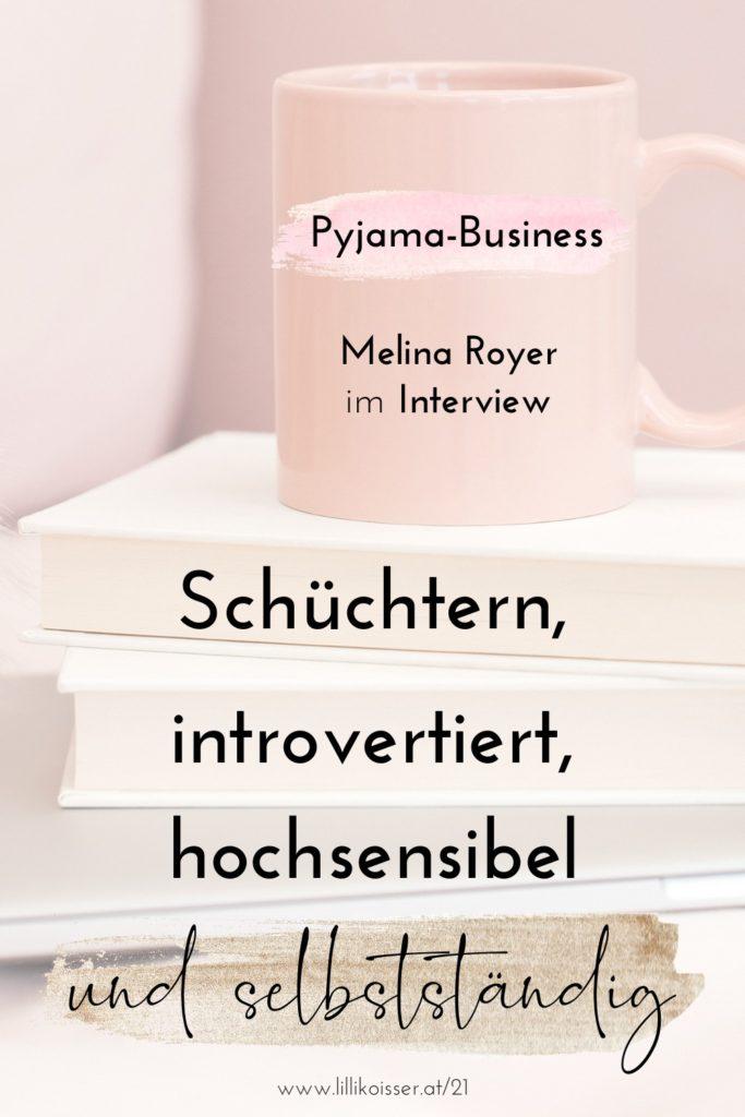 Pyjama-Business Podcast Folge 21: Schüchtern, introvertiert, hochsensibel und selbstständig: Melina Royer von Vanilla Mind im Interview