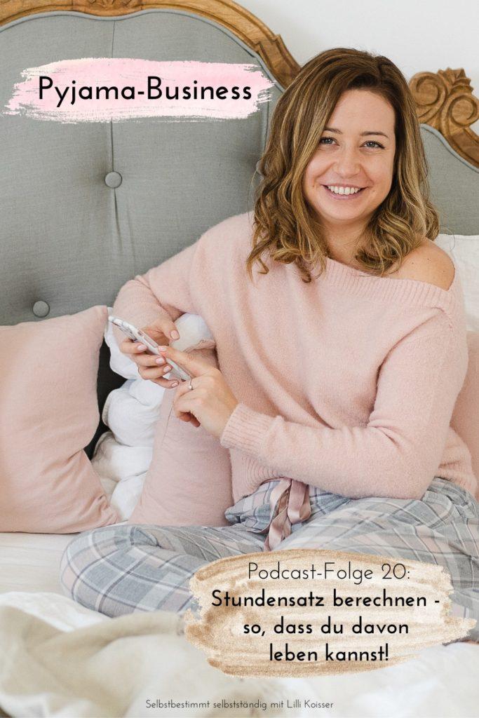 Pyjama-Business Podcast Folge 20: Stundensatz berechnen - so, dass du davon leben kannst!