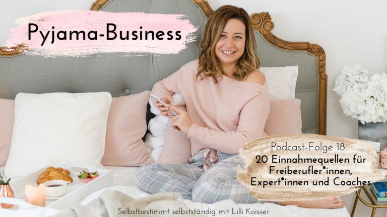 Pyjama-Business Podcast Folge 18: 20 Einnahmequellen für Freiberufler*innen, Expert*innen und Coaches