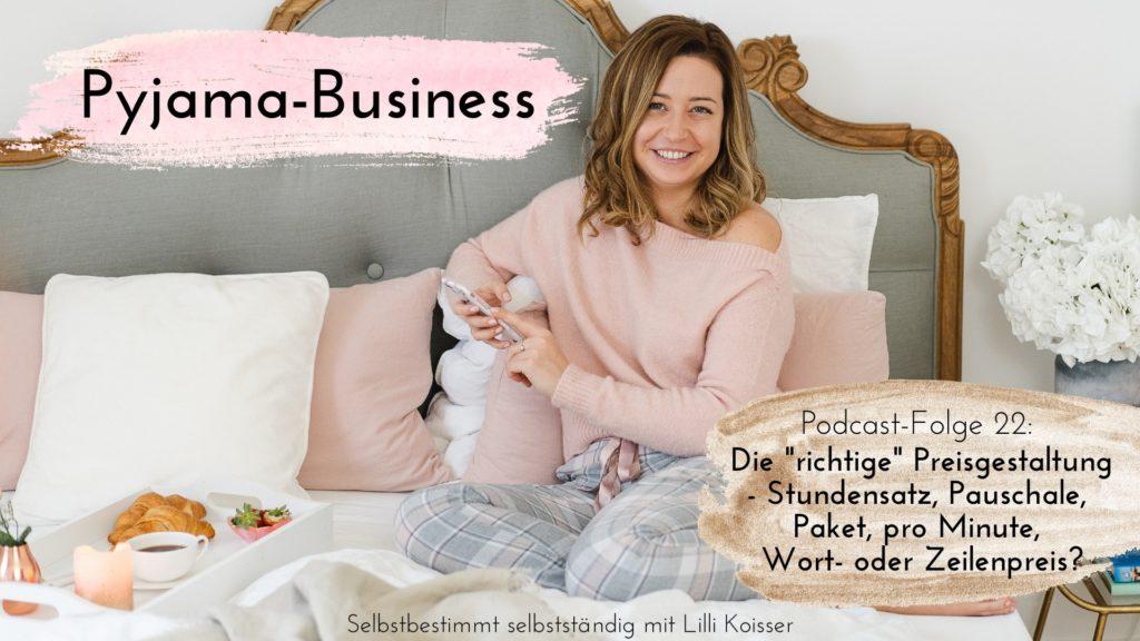 Pyjama-Business Podcast Folge 22 Die richtige Preisgestaltung - Stundensatz, Pauschale, Paket, pro Minute, Wort- oder Zeilenpreis