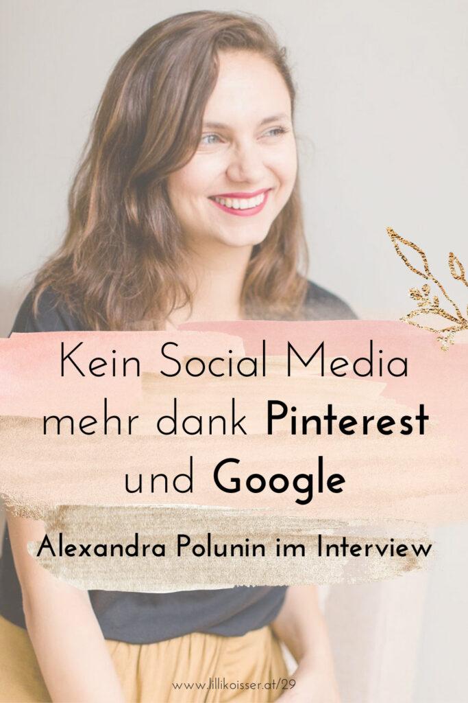 Pyjama-Business Podcast Folge 29: Kein Social Media mehr dank Pinterest und Google: Alexandra Polunin im Interview
