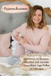 Pyjama-Business Podcast Folge 33 Aktivismus im Business - von Mut und mentaler Gesundheit. Inga Kälber im Interview